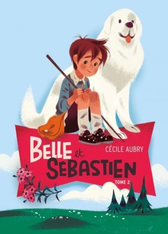 Belle et Sébastien Tome 2