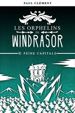 les-orphelins-de-windrasor,-tome-6---peine-capitale-1031175-264-432